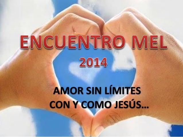 AMOR SIN LÍMITES CON Y COMO JESÚS…