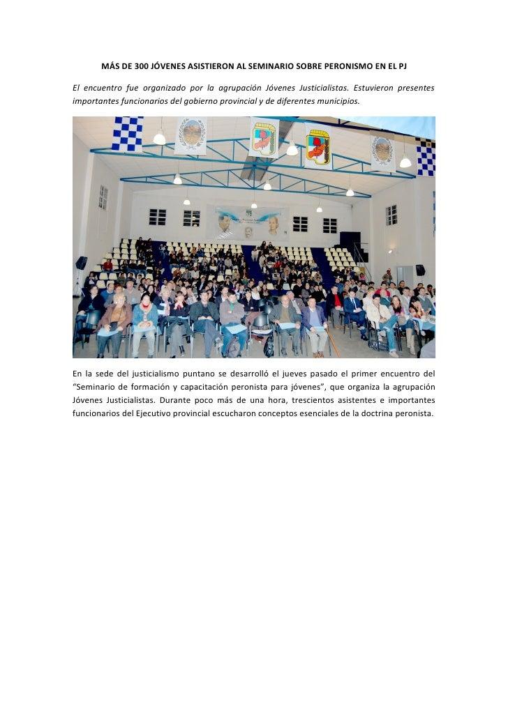 MÁS DE 300 JÓVENES ASISTIERON AL SEMINARIO SOBRE PERONISMO EN EL PJ  El encuentro fue organizado por la agrupación Jóvenes...