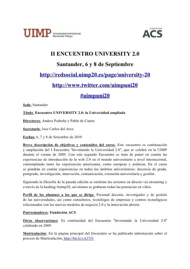 II ENCUENTRO UNIVERSITY 2.0                       Santander, 6 y 8 de Septiembre            http://redsocial.uimp20.es/pag...
