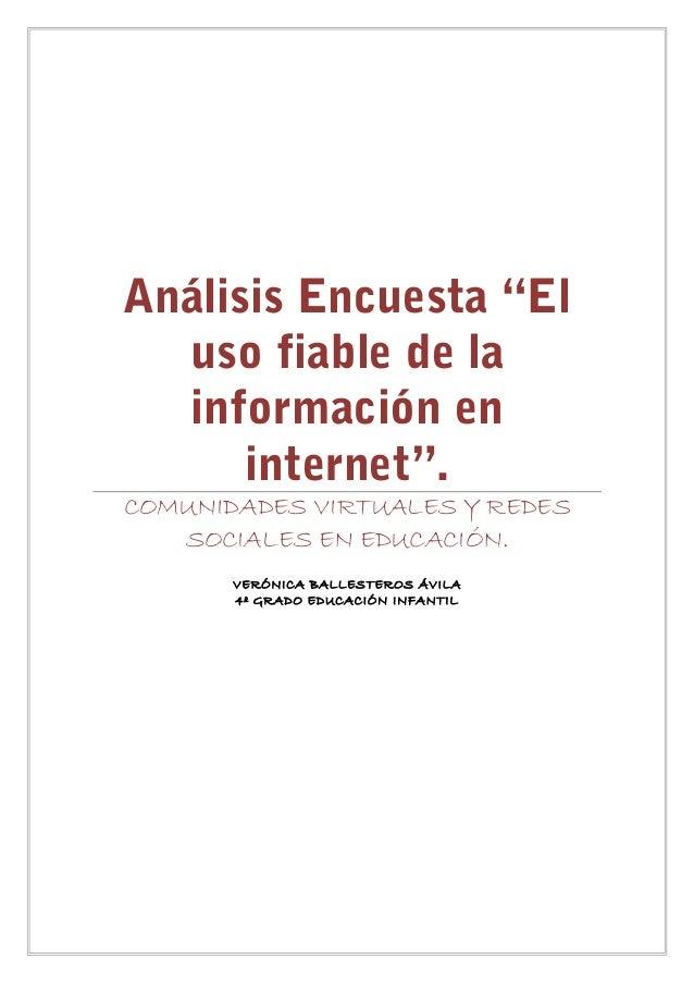 """Análisis Encuesta """"El  uso fiable de la  información en      internet"""".COMUNIDADES VIRTUALES Y REDES   SOCIALES EN EDUCACI..."""