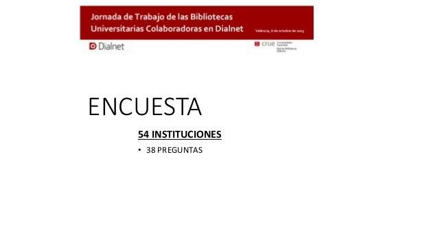 ENCUESTA 54 INSTITUCIONES • 38 PREGUNTAS