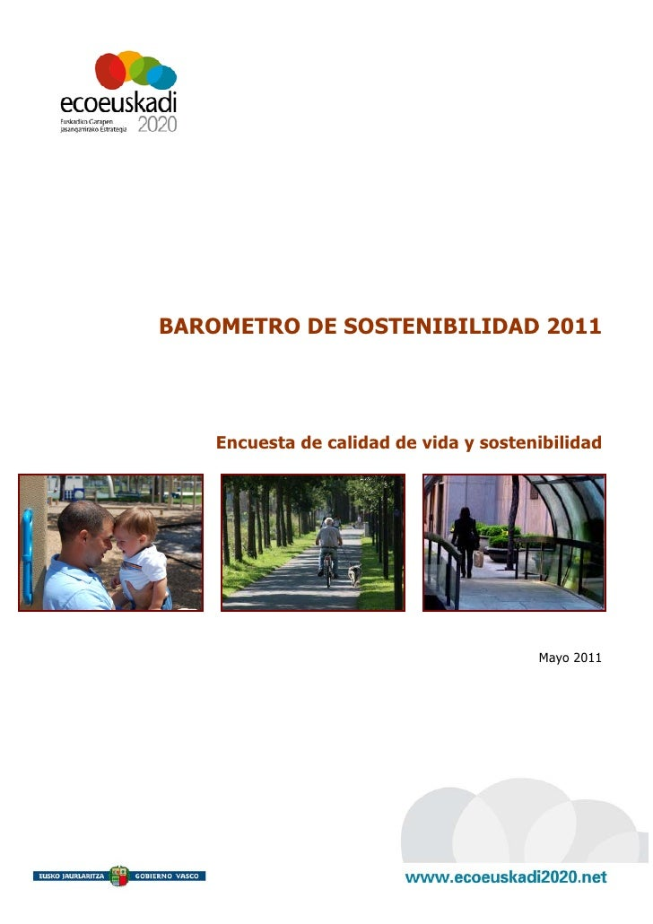 BAROMETRO DE SOSTENIBILIDAD 2011         Encuesta de calidad de vida y sostenibilidad                               ...