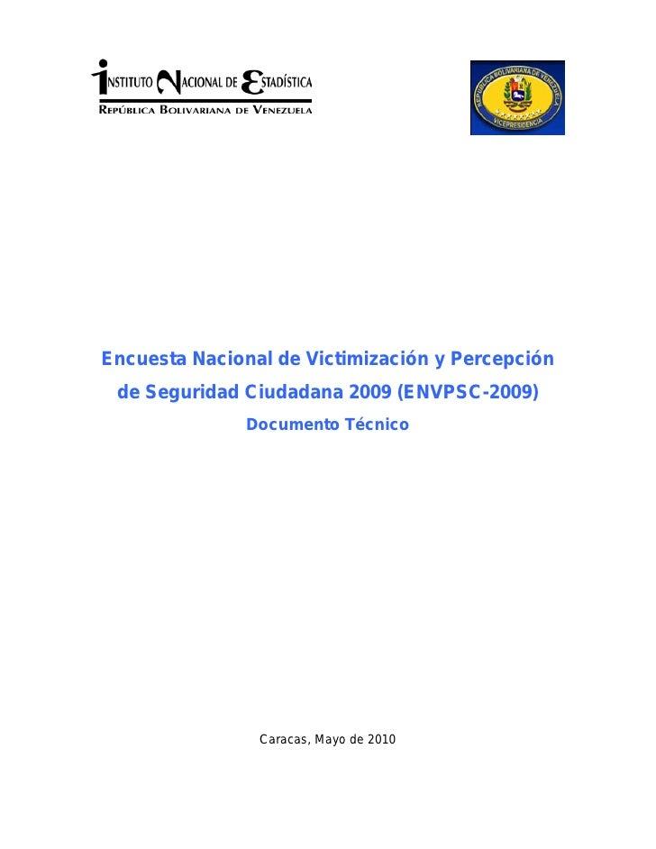 Encuesta Nacional de Victimización y Percepción  de Seguridad Ciudadana 2009 (ENVPSC-2009)                Documento Técnic...