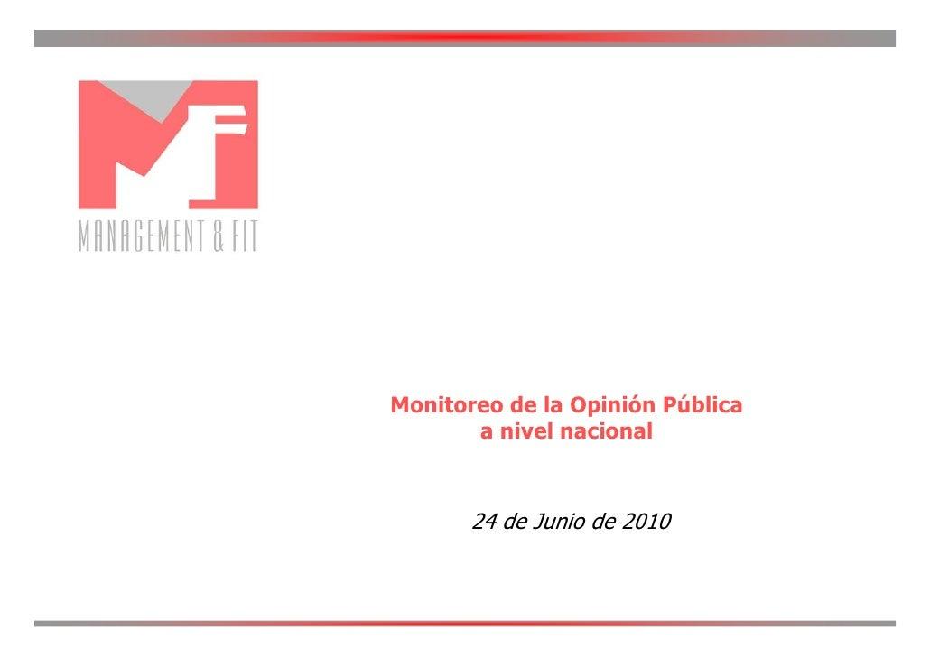 Monitoreo de la Opinión Pública        a nivel nacional           24 de Junio de 2010