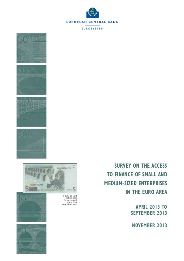 In 2013 all ECB publications feature a motif taken from the €5 banknote.  SURVEY ON THE ACCESS TO FINANCE OF SMALL AND MED...
