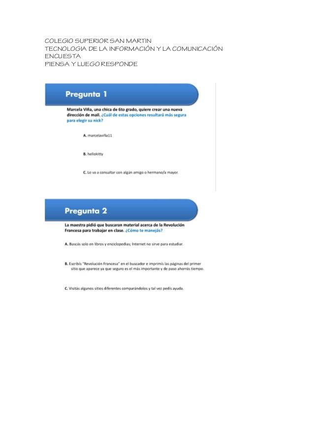 COLEGIO SUPERIOR SAN MARTINTECNOLOGIA DE LA INFORMACIÓN Y LA COMUNICACIÓNENCUESTAPIENSA Y LUEGO RESPONDE