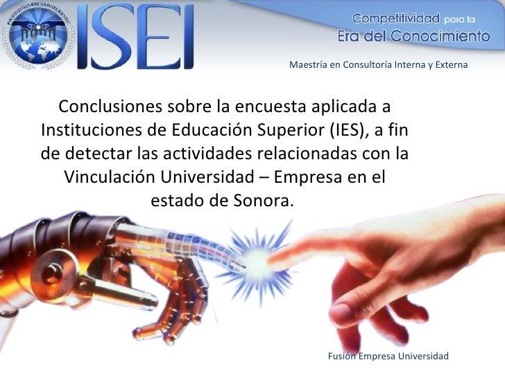 Maestría en Consultoría Interna y Externa      Conclusiones sobre la encuesta aplicada a Instituciones de Educación Superi...