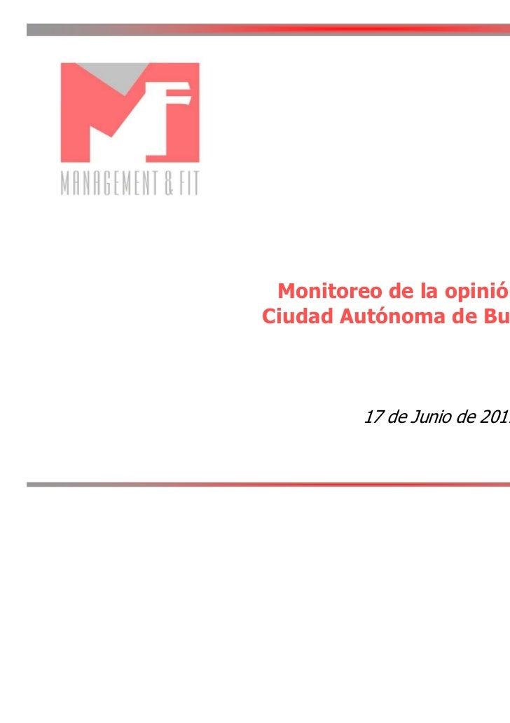 Monitoreo de la opinión públicaCiudad Autónoma de Buenos Aires         17 de Junio de 2011
