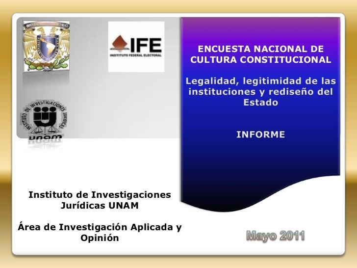 ENCUESTA NACIONAL DE                                   CULTURA CONSTITUCIONAL  Instituto de Investigaciones         Jurídi...