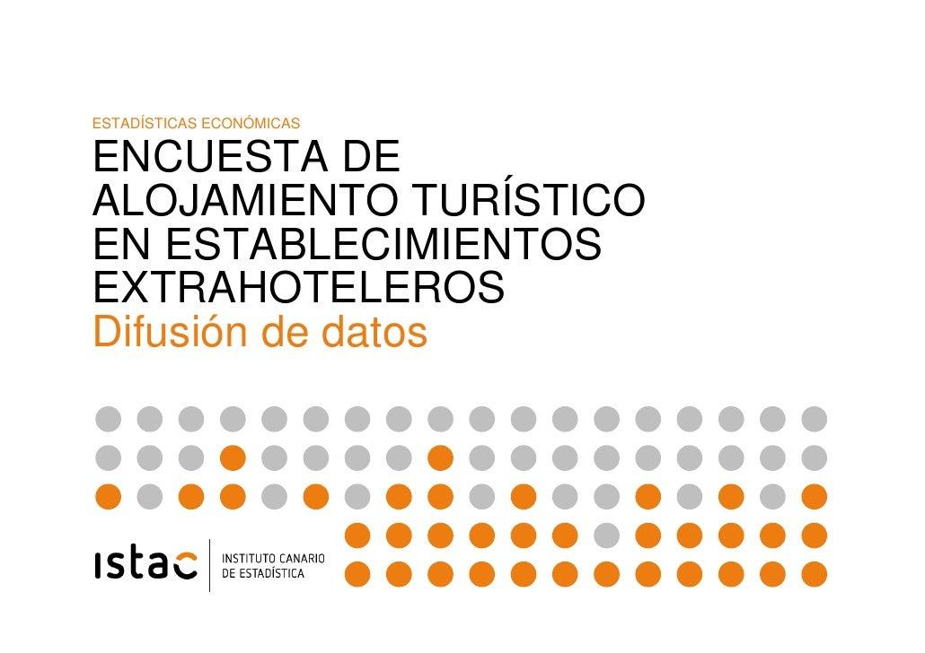 Encuesta de Alojamiento Turístico en Establecimientos Extrahoteleros (Difusión de datos)
