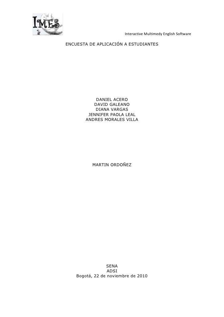 ENCUESTA DE APLICACIÓN A ESTUDIANTES<br />DANIEL ACERO<br />DAVID GALEANO<br />DIANA VARGAS<br />JENNIFER PAOLA LEAL <br /...