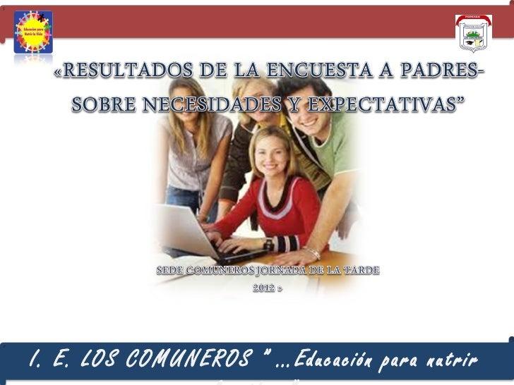 """I. E. LOS COMUNEROS """" …Educación para nutrir"""