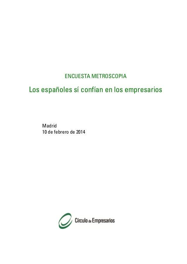 ENCUESTA METROSCOPIA  Los españoles sí confían en los empresarios  Madrid 10 de febrero de 2014