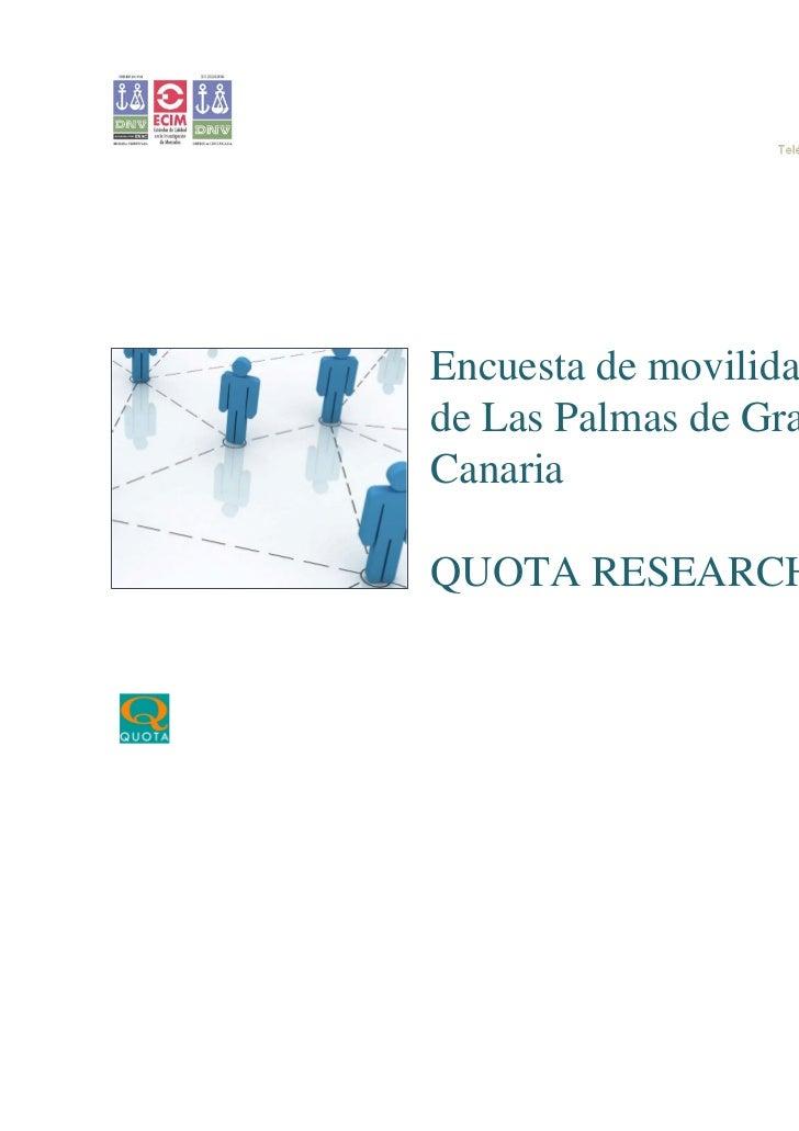 Encuesta de movilidad de Las Palmas de Gran Canaria QUOTA RESEARCH