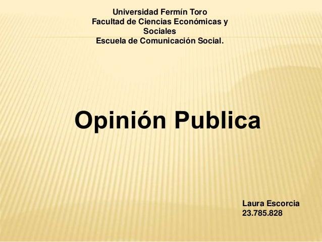 Universidad Fermín Toro Facultad de Ciencias Económicas y Sociales Escuela de Comunicación Social. Laura Escorcia 23.785.8...