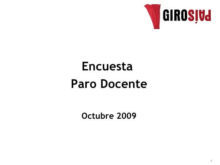 Encuesta Paro Docente   Octubre 2009                    1