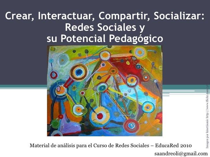 Crear, Interactuar, Compartir, Socializar: Redes Sociales y su Potencial Pedagógico<br />Imagen por kinetisonic http://www...