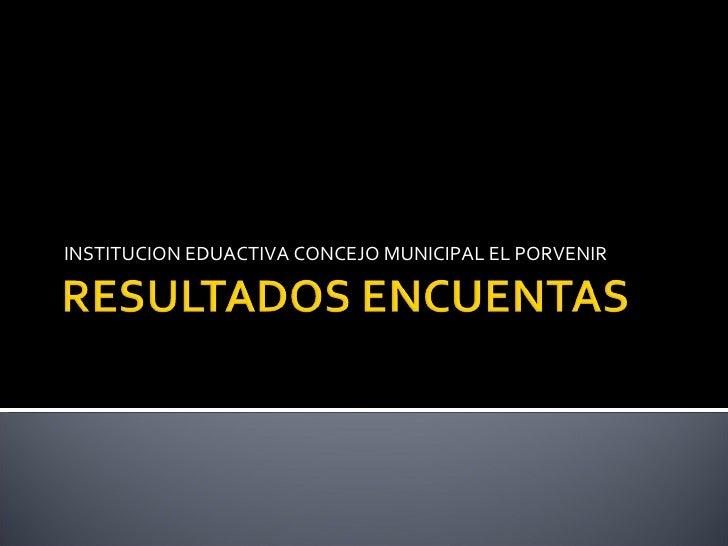 INSTITUCION EDUACTIVA CONCEJO MUNICIPAL EL PORVENIR