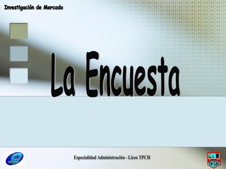 Especialidad Administración - Liceo TPCH La Encuesta Investigación de Mercado