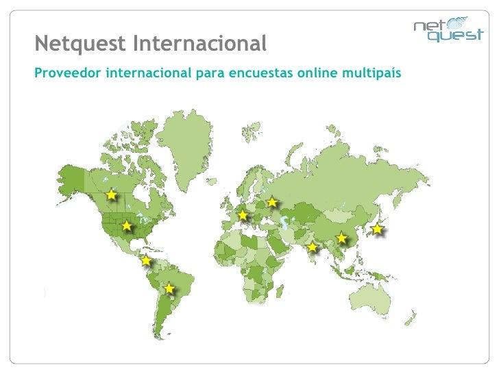 Netquest Internacional Proveedor internacional para encuestas online multipaís