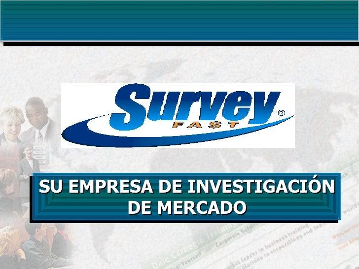SU EMPRESA DE INVESTIGACIÓN DE MERCADO