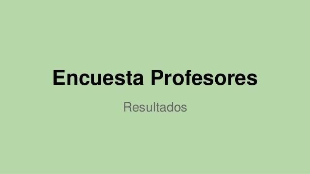 Encuesta Profesores Resultados