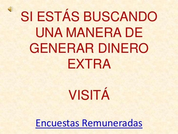 SI ESTÁS BUSCANDO UNA MANERA DE GENERAR DINERO EXTRAVISITÁEncuestas Remuneradas<br />