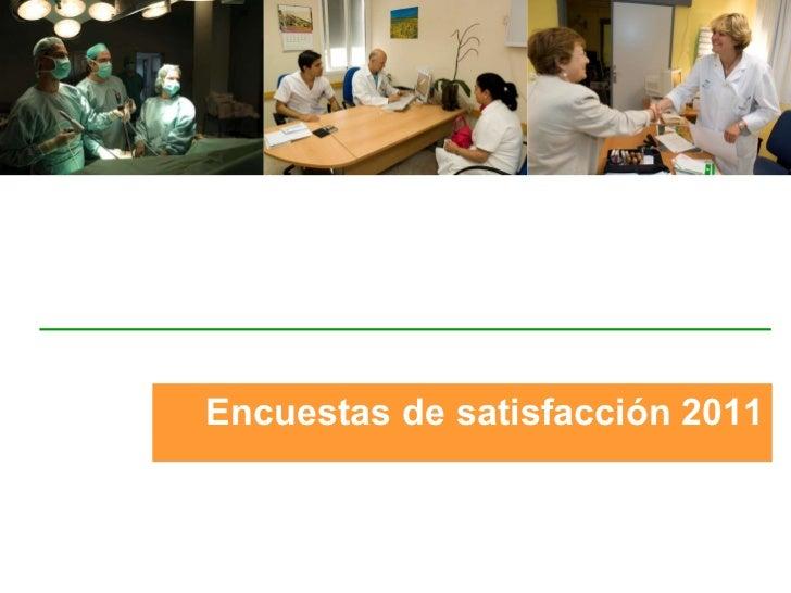 Encuestas de satisfacción 2011 ,
