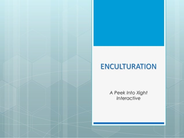 Enculturation - A peek into Xight Interactive