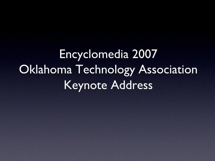 Encyclomedia 2007 Oklahoma Technology Association Keynote Address