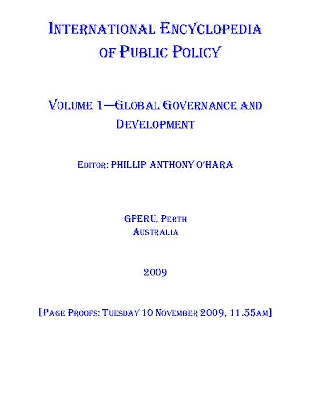 INTERNATIONAL ENCYCLOPEDIA        OF PUBLIC POLICY  VOLUME 1─GLOBAL GOVERNANCE AND           DEVELOPMENT        EDITOR: Ph...