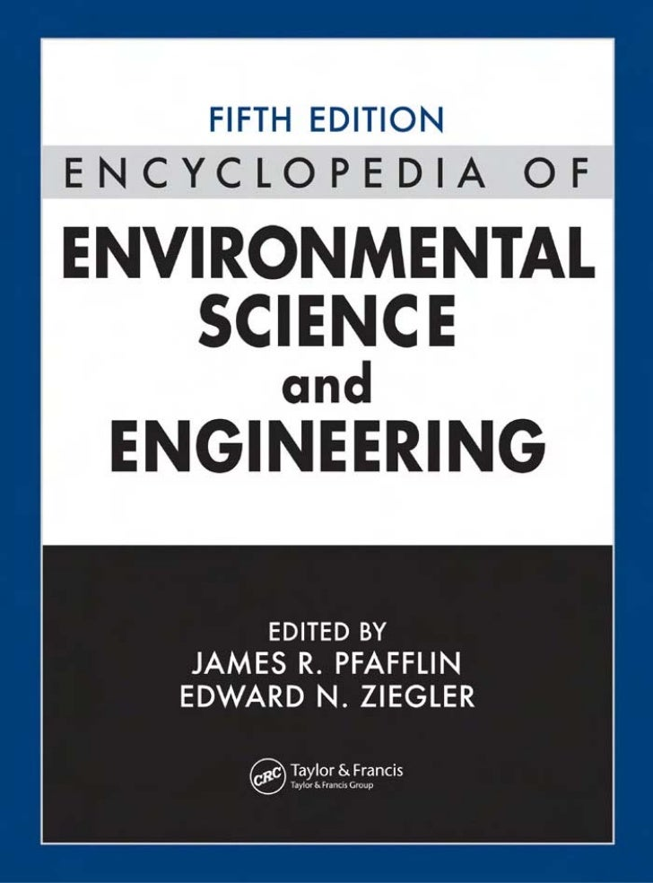 FIFTH EDITIONENC YCLOPEDIA OFENVIRONMENTAL   SCIENCE        and ENGINEERING    VOLUME 1 A- L
