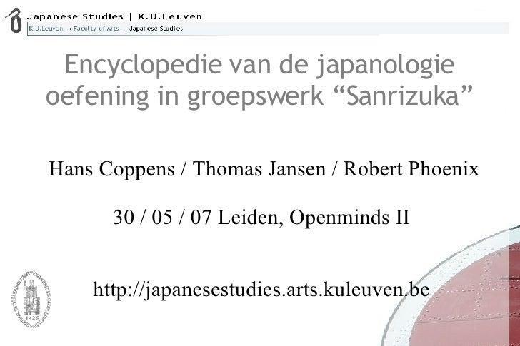 """Encyclopedie van de japanologie oefening in groepswerk """"Sanrizuka"""" <ul><ul><li>Hans Coppens / Thomas Jansen / Robert Phoen..."""