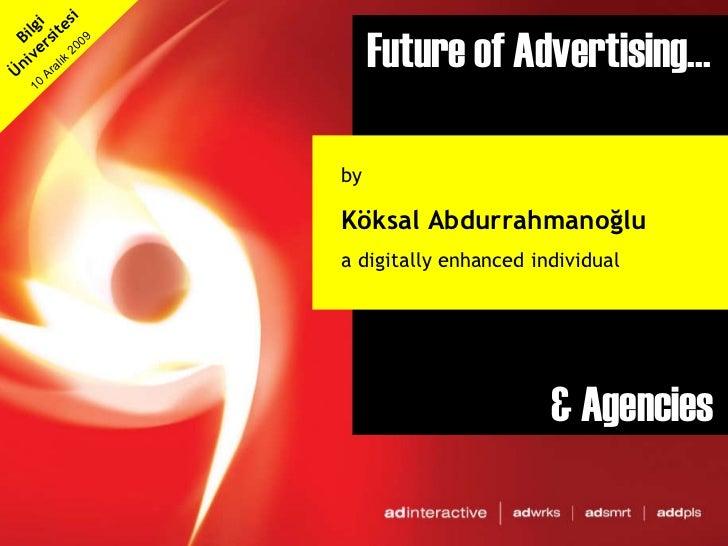 Future of Advertising... & Agencies by  Köksal Abdurrahmanoğlu a digitally enhanced individual Featuring New Agency  Model