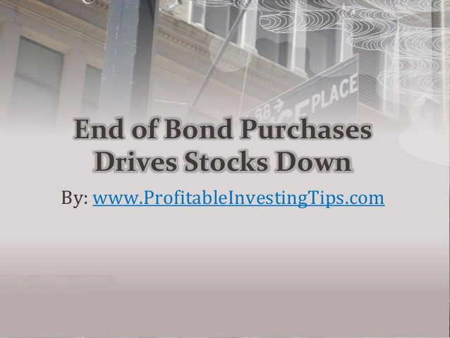 End of Bond Purchases Drives Stocks Down By: www.ProfitableInvestingTips.com