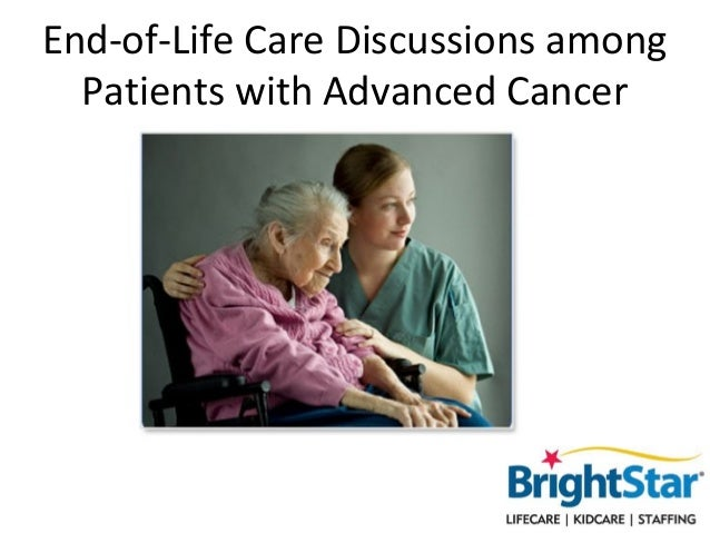 End-of-Life Care Discussions among  Patients with Advanced Cancer