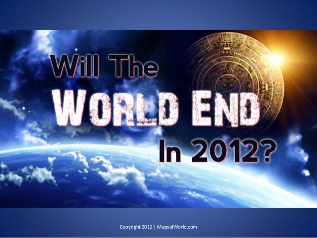 Will The World End In 2012? - Facts & Infographic