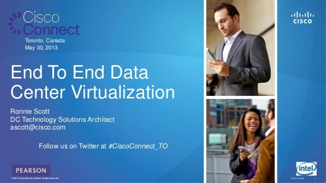End-to-End Data Center Virtualization