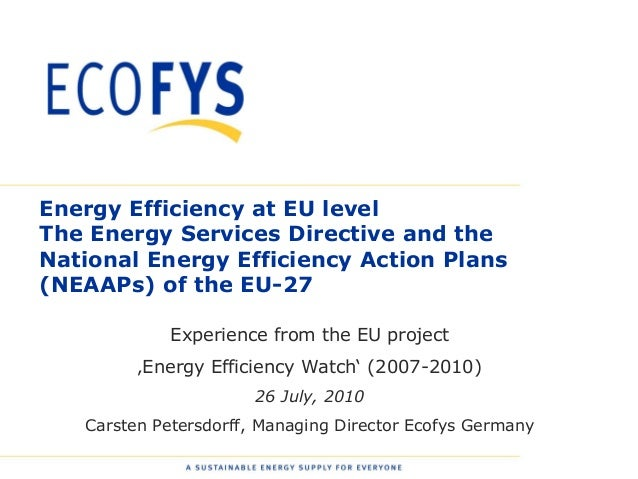 Energy Efficiency at EU levelThe Energy Services Directive and theNational Energy Efficiency Action Plans(NEAAPs) of the E...