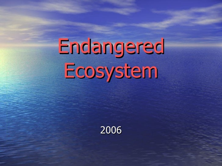 folio biologi endanger of ecosystem National academy of sciences and range shrinkages amount to a massive anthropogenic erosion of biodiversity and of the ecosystem services essential to.