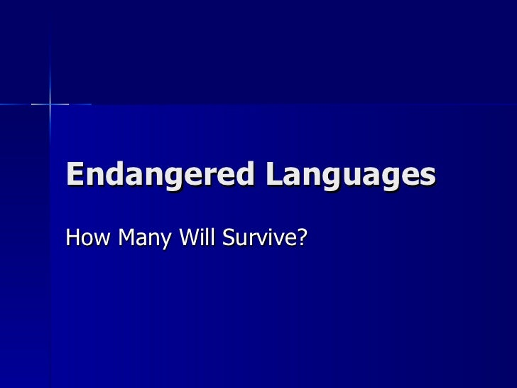 Endangered Languages How Many Will Survive?