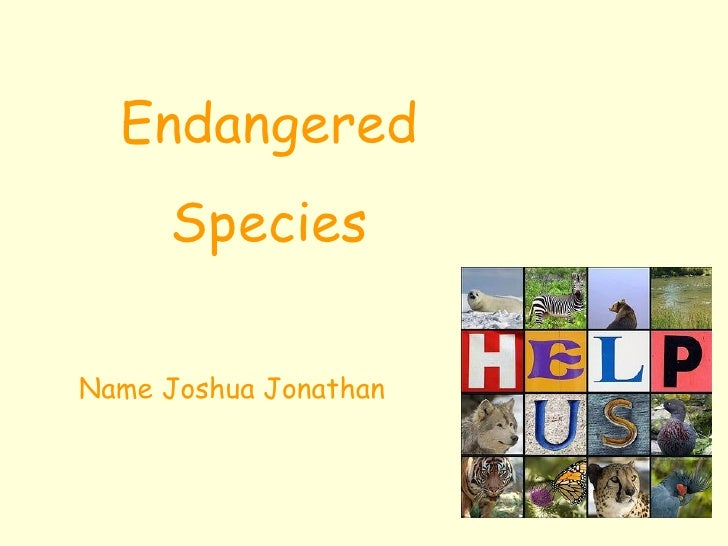 Endangered Species Name Joshua Jonathan