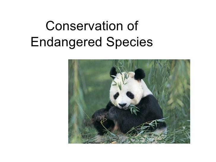 Conservation ofEndangered Species