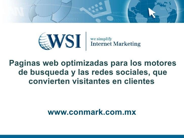 Paginas web optimizadas para los motores de busqueda y las redes sociales, que convierten visitantes en clientes  www.conm...