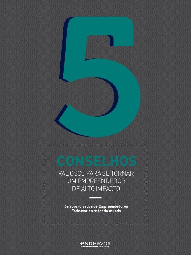 Endeavor 5 conselhos-para se tornar um empreendedor de alto impacto