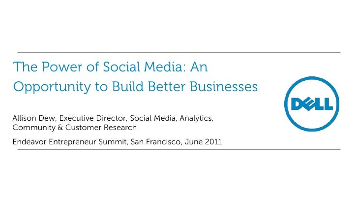 The Power of Social Media: An Opportunity to Build Better Businesses<br />Allison Dew, Executive Director, Social Media, A...