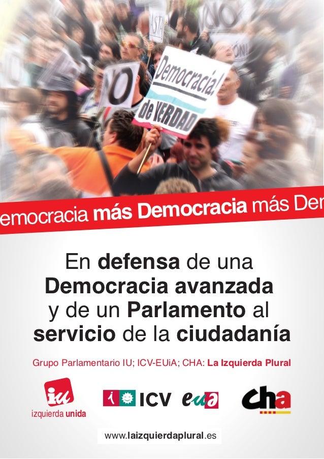ocracia más Democracia más DemDem       En defensa de una     Democracia avanzada     y de un Parlamento al    servicio de...