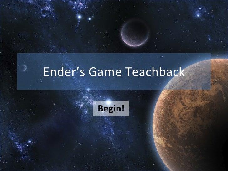 Ender's Game Teachback Begin!