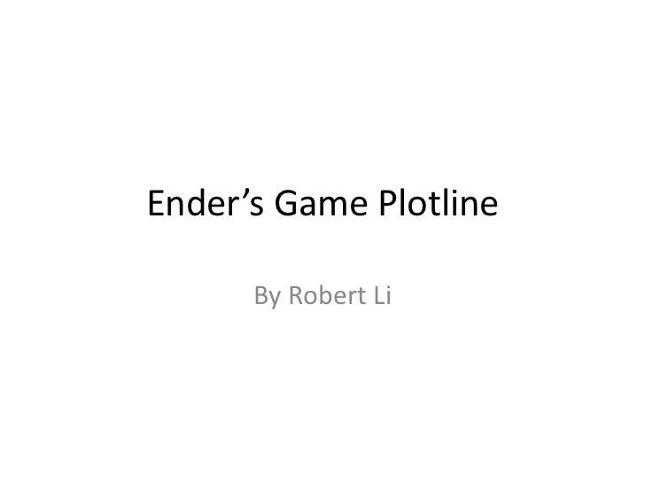 Ender's Game Plotline      By Robert Li