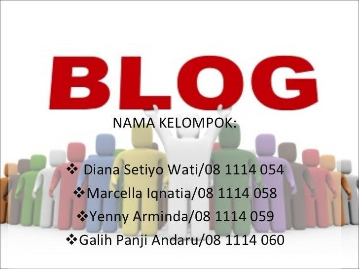 <ul><li>NAMA KELOMPOK: </li></ul><ul><li>Diana Setiyo Wati/08 1114 054 </li></ul><ul><li>Marcella Iqnatia/08 1114 058 </li...